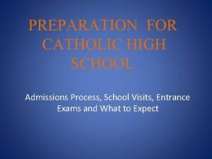PREPARATION FOR CATHOLIC HIGH SCHOOL Admissions Process School