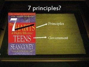 A 7 principles Principles Government Texas7 principles What