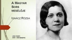 A MAGYAR SORS MESLJE IGNCZ RZSA Liktor Katalin
