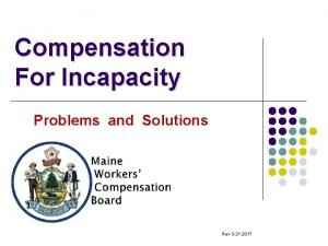 Compensation For Incapacity Problems and Solutions Rev 3