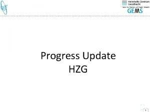 Progress Update HZG 1 PROGRESS UPDATE Contracts Work