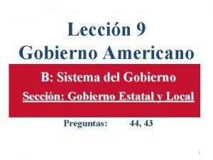 Leccin 9 Gobierno Americano B Sistema del Gobierno