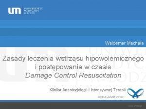 Waldemar Machaa Zasady leczenia wstrzsu hipowolemicznego i postpowania