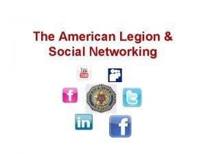 The American Legion Social Networking Social Networks vs