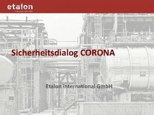 Sicherheitsdialog CORONA Etalon international Gmb H Vorwort Liebe