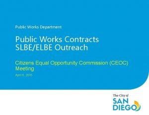 Public Works Department Public Works Contracts SLBEELBE Outreach