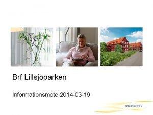 Brf Lillsjparken Informationsmte 2014 03 19 Informationsmte 19