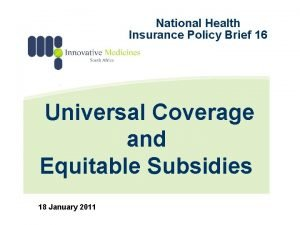 National Health Insurance Policy Brief 16 Universal Coverage