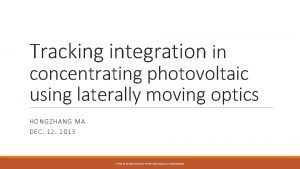 Tracking integration in concentrating photovoltaic using laterally moving