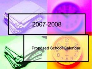 2007 2008 Proposed School Calendar Calendar Committee Dianne