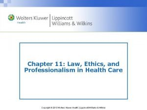 Chapter 11 Law Ethics and Professionalism in Health