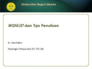 Universitas Negeri Jakarta WISHLIST dan Tips Penulisan Dr