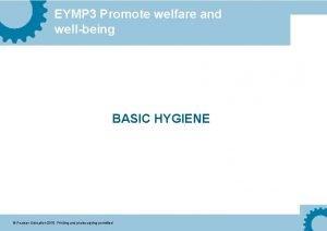 EYMP 3 Promote welfare and wellbeing BASIC HYGIENE