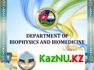DEPARTMENT OF BIOPHYSICS AND BIOMEDICINE Department of Human