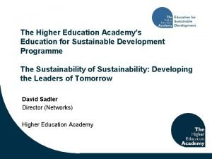 The Higher Education Academys Education for Sustainable Development