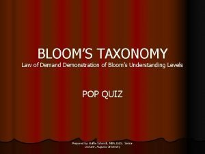 BLOOMS TAXONOMY Law of Demand Demonstration of Blooms
