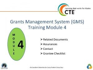 Grants Management System GMS Training Module 4 M