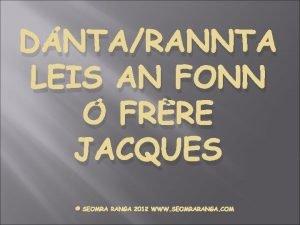 DNTARANNTA LEIS AN FONN FRRE JACQUES SEOMRA RANGA