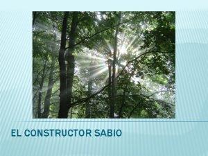 EL CONSTRUCTOR SABIO CONFIO EN DIOS Dios es