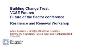 Building Change Trust VCSE Futures Future of the