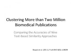 Clustering More than Two Million Biomedical Publications Comparing