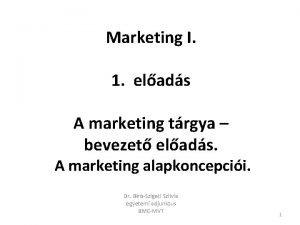 Marketing I 1 elads A marketing trgya bevezet