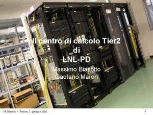 Il centro di calcolo Tier 2 di LNLPD