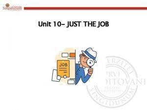 Unit 10 JUST THE JOB WorkRelated Vocabulary Job