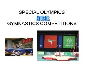 SPECIAL OLYMPICS GYMNASTICS COMPETITIONS Gymnastics Committee Over a