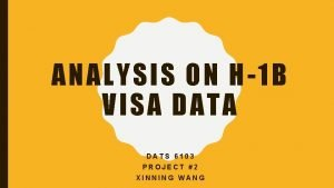 AN ALYSIS ON H1 B V ISA DATS