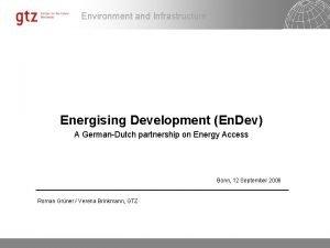 Environment and Infrastructure Energising Development En Dev A