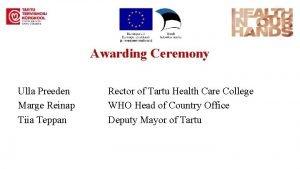 Awarding Ceremony Ulla Preeden Marge Reinap Tiia Teppan