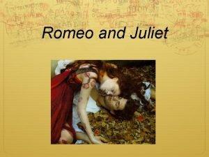 Romeo and Juliet Mr Shakespeare William Shakespeare 1564