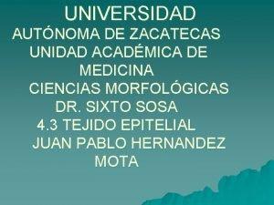 UNIVERSIDAD AUTNOMA DE ZACATECAS UNIDAD ACADMICA DE MEDICINA