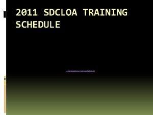 2011 SDCLOA TRAINING SCHEDULE Schedule2011 Training Schedule pdf