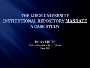 THE LIEGE UNIVERSITY MANDATE INSTITUTIONAL REPOSITORY MANDATE A
