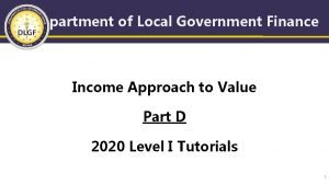 Department of Local Government Finance Income Approach to