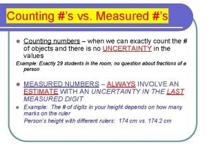 Counting s vs Measured s l Counting numbers