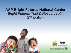 AAP Bright Futures National Center Bright Futures Tool