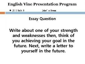 English Vine Presentation Program u JI I Unit