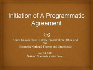 Initiation of A Programmatic Agreement South Dakota State