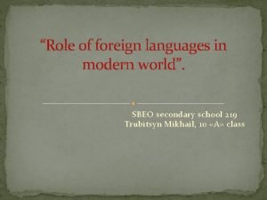 Role of foreign languages in modern world SBEO