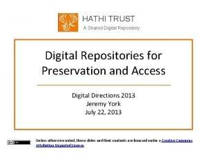 HATHI TRUST A Shared Digital Repository Digital Repositories