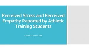 Perceived Stress and Perceived Empathy Reported by Athletic