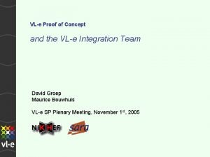 VLe Proof of Concept and the VLe Integration