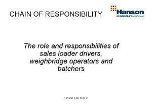 CHAIN OF RESPONSIBILITY The role and responsibilities of