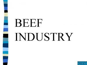 BEEF INDUSTRY NEXT What is natural beef n