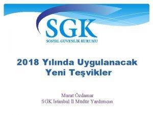 2018 Ylnda Uygulanacak Yeni Tevikler Murat zdamar SGK