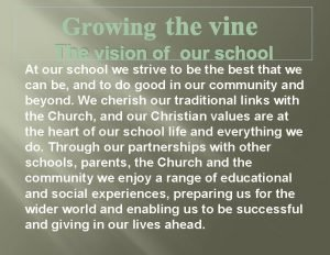 The vision of our school At our school
