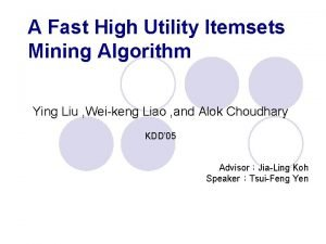A Fast High Utility Itemsets Mining Algorithm Ying